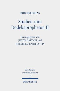 Studien zum Dodekapropheton II von Gärtner,  Judith, Hartenstein,  Friedhelm, Jeremias,  Jörg