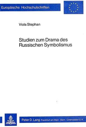 Studien zum Drama des russischen Symbolismus von Viola,  Stephan