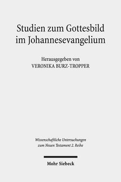 Studien zum Gottesbild im Johannesevangelium von Burz-Tropper,  Veronika