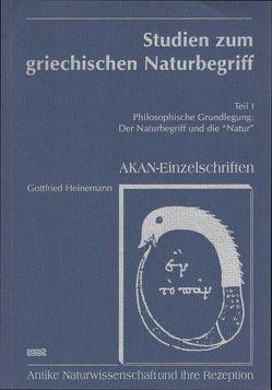Studien zum griechischen Naturbegriff von Heinemann,  Gottfried
