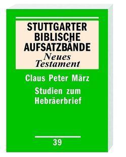 Studien zum Hebräerbrief von März,  Claus P