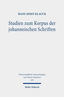 Studien zum Korpus der johanneischen Schriften von Klauck,  Hans-Josef
