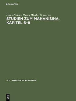 Studien zum Mahanisiha. Kapitel 6–8 von Hamm,  Frank-Richard, Schubring,  Walther