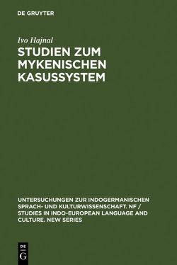 Studien zum mykenischen Kasussystem von Hajnal,  Ivo