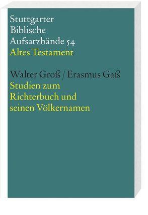 Studien zum Richterbuch und seinen Völkernamen von Gaß,  Erasmus, Gross,  Walter