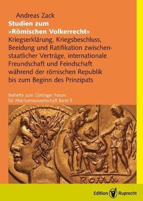 Studien zum »Römischen Völkerrecht« von Zack,  Andreas