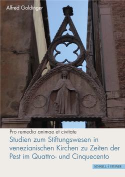 Studien zum Stiftungswesen in venezianischen Kirchen zu Zeiten der Pest im Quattro- und Cinquecento von Goldinger,  Alfred