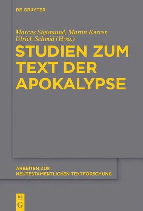 Studien zum Text der Apokalypse von Karrer,  Martin, Schmid,  Ulrich, Sigismund,  Marcus