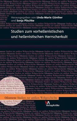 Studien zum vorhellenistischen und hellenistischen Herrscherkult von Günther,  Linda-Marie, Plischke,  Sonja