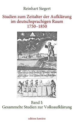 Studien zum Zeitalter der Aufklärung im deutschsprachigen Raum 1750–1850. Band I: Gesammelte Studien zur Volksaufklärung von Siegert,  Reinhart