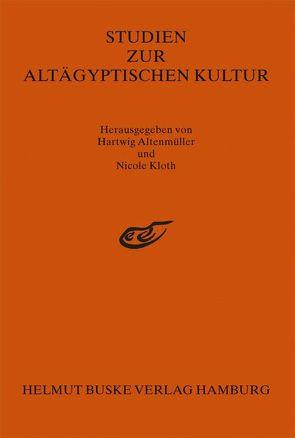 Studien zur Altägyptischen Kultur Band 26 von Altenmüller,  Hartwig, Kloth,  Nicole