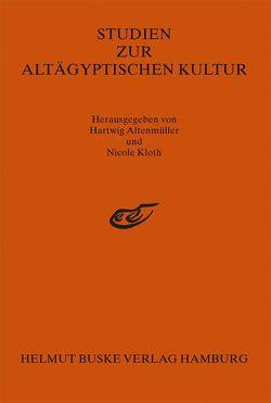 Studien zur Altägyptischen Kultur Band 28 von Altenmüller,  Hartwig, Kloth,  Nicole