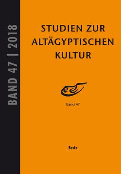 Studien zur Altägyptischen Kultur, Band 47 von Kahl,  Jochem, Kloth,  Nicole