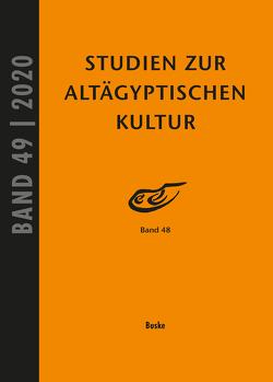 Studien zur Altägyptischen Kultur Band 49 von Kahl,  Jochem, Kloth,  Nicole