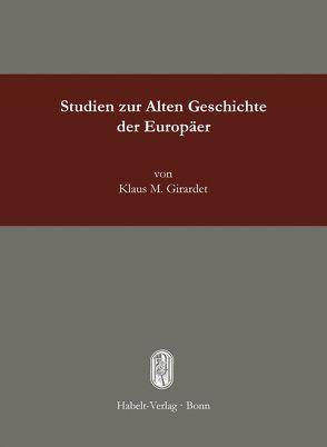 Studien zur Alten Geschichte der Europäer von Girardet,  Klaus M.