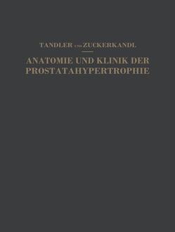 Studien zur Anatomie und Klinik der Prostatahypertrophie von Tandler,  Julius, Zuckerkandl,  Otto