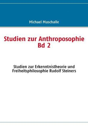 Studien zur Anthroposophie – Band 2 von Muschalle,  Michael