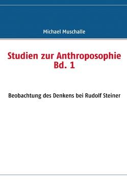 Studien zur Anthroposophie Bd. 1 von Muschalle,  Michael