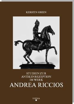 Studien zur Antikenrezeption im Werk Andrea Riccios von Grein,  Kerstin
