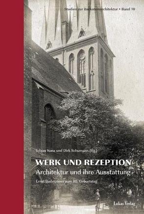 Studien zur Backsteinarchitektur / Werk und Rezeption von Kunz,  Tobias, Schumann,  Dirk