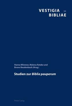 Studien zur «Biblia pauperum» von Ratzke,  Malena, Reudenbach,  Bruno, Wimmer,  Hanna