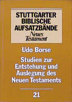 Studien zur Entstehung und Auslegung des Neuen Testaments von Borse,  Udo