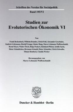 Studien zur Evolutorischen Ökonomik VI. von Lehmann-Waffenschmidt,  Marco