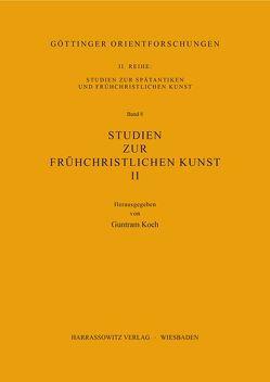 Studien zur frühchristlichen Kunst / Studien zur frühchristlichen Kunst II von Koch,  Guntram