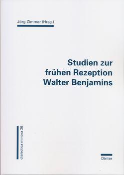 Studien zur frühen Rezeption Walter Benjamins von Zimmer,  Jörg