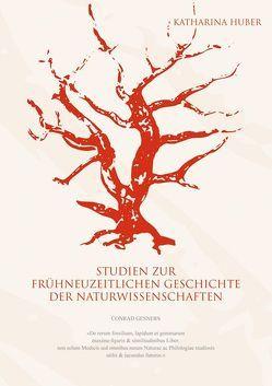 Studien zur frühneuzeitlichen Geschichte der Naturwissenschaften von Huber,  Katharina
