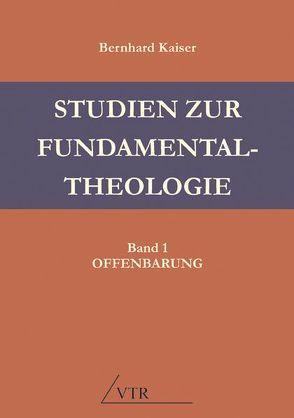 Studien zur Fundamentaltheologie von Kaiser,  Bernhard