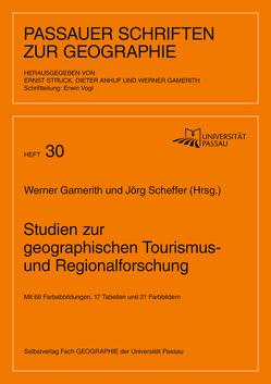 Studien zur geographischen Tourismus- und Regionalforschung von Gamerith,  Werner, Scheffer,  Jörg, Vogl,  Erwin