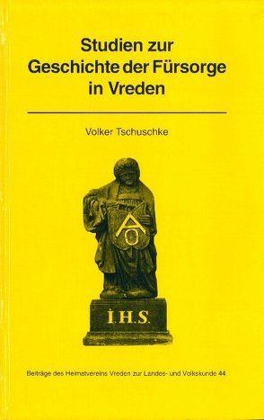 Studien zur Geschichte der Fürsorge in Vreden von Tschuschke,  Volker