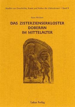 Studien zur Geschichte, Kunst und Kultur der Zisterzienser / Das Zisterzienserkloster Doberan im Mittelalter von Wichert,  Sven