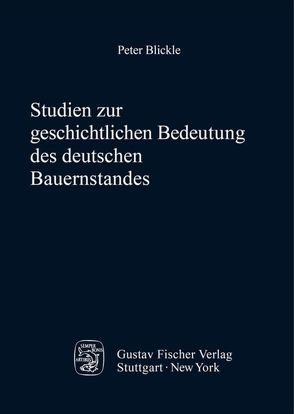 Studien zur geschichtlichen Bedeutung des deutschen Bauernstandes von Blickle,  Peter