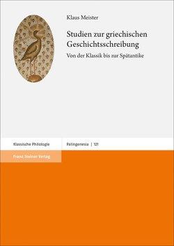Studien zur griechischen Geschichtsschreibung von Meister,  Klaus