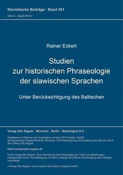 Studien zur historischen Phraseologie der slawischen Sprachen (unter Berücksichtigung des Baltischen) von Eckert,  Rainer
