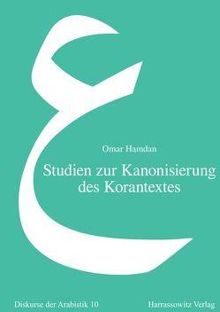 Studien zur Kanonisierung des Korantextes von Hamdan,  Omar