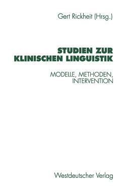 Studien zur Klinischen Linguistik von Rickheit,  Gert