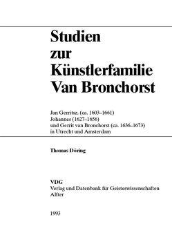 Studien zur Künstlerfamilie Van Bronchorst von Döring,  Thomas