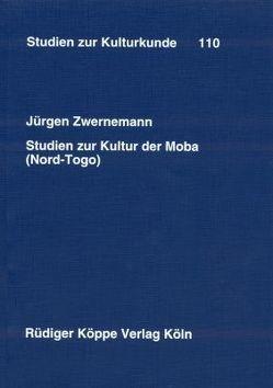 Studien zur Kultur der Moba (Nord-Togo) von Heintze,  Beatrix, Kohl,  Karl-Heinz, Zwernemann,  Jürgen