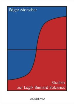 Studien zur Logik Bernard Bolzanos. Hardcover von Morscher,  Edgar, Neumaier Otto