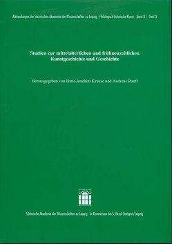 Studien zur mittelalterlichen und frühneuzeitlichen Kunstgeschichte und Geschichte von Krause,  Hans-Joachim, Ranft,  Andreas