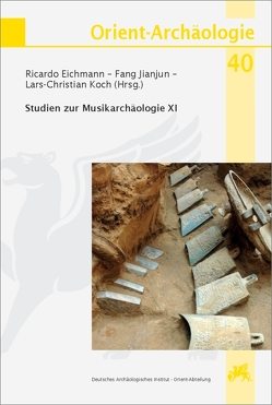 Studien zur Musikarchäologie / Studien zur Musikarchäologie XI von Eichmann,  Ricardo, Jianjun,  Fang, Koch,  Lars-Christian