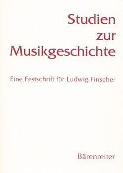 Studien zur Musikgeschichte. Eine Festschrift für Ludwig Finscher von Kusan-Windweh, Laubenthal,  Annegrit