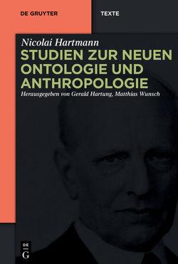 Studien zur Neuen Ontologie und Anthropologie von Hartmann,  Nicolai, Hartung,  Gerald, Wunsch,  Matthias