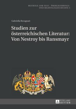 Studien zur österreichischen Literatur: Von Nestroy bis Ransmayr von Rovagnati,  Gabriella