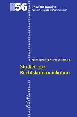 Studien zur Rechtskommunikation von Ehlich,  Konrad, Heller,  Dorothee