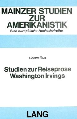 Studien zur Reiseprosa Washington Irvings von Bus,  Heiner