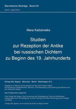 Studien zur Rezeption der Antike bei russischen Dichtern zu Beginn des 19. Jahrhunderts von Kažoknieks,  Mara
